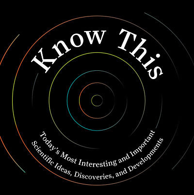Book Bite - Know This: Today's most interesting and important ideas, discoveries and developments