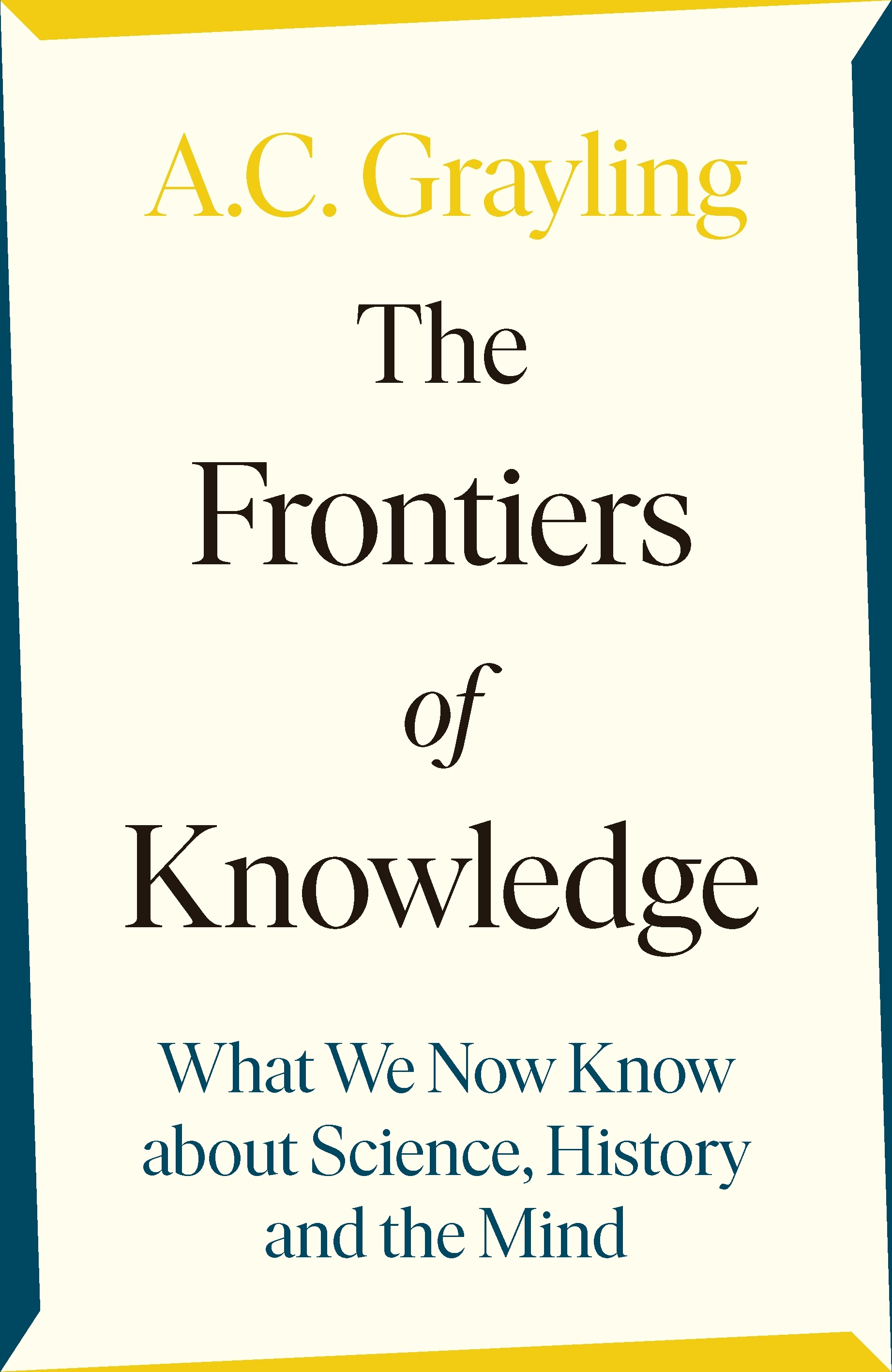 Extract: The Frontiers of Knowledge by A C Grayling