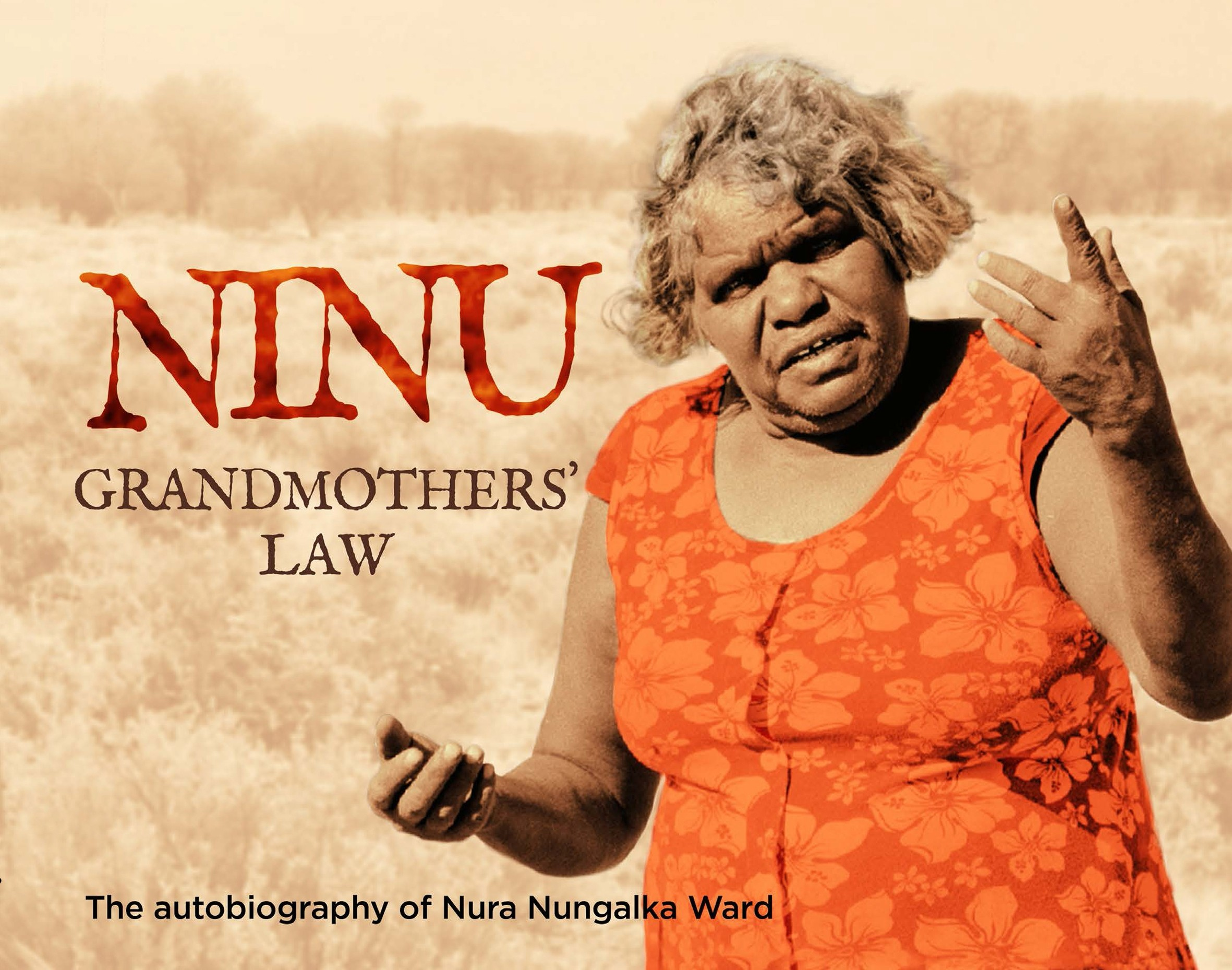 Book bite: Ninu Grandmother's Law: The Autobiography of Nura Nungalka War
