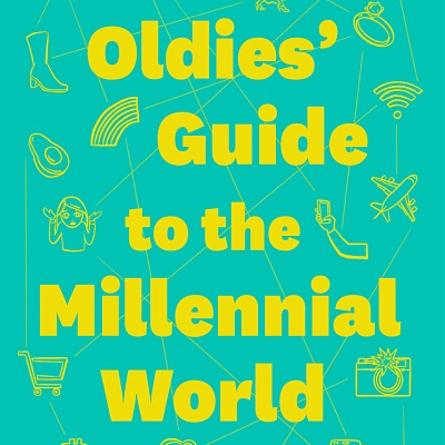 Practical Book: Oldie's Guide to the Millennial World
