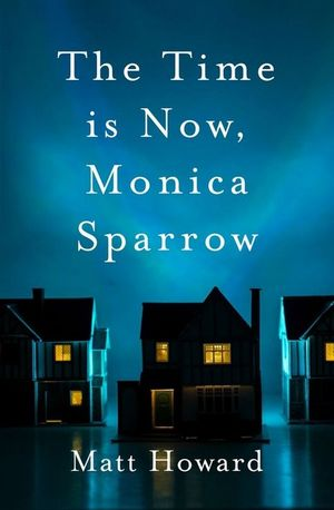 The Time is Now Monica Sparrow