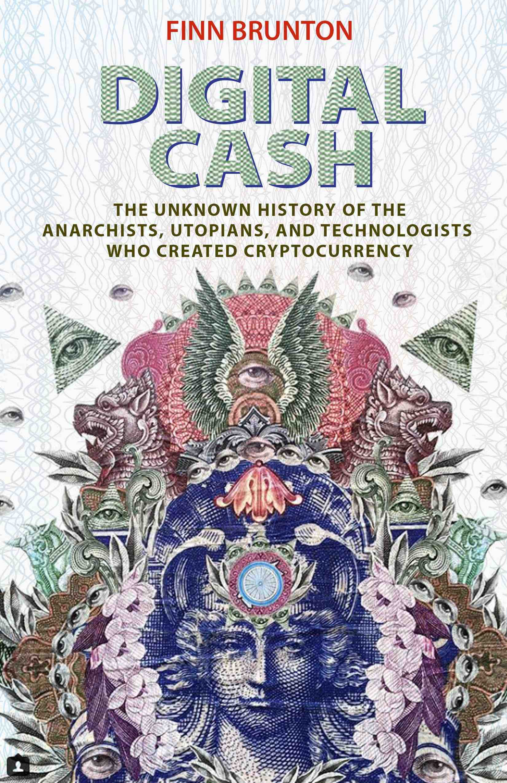 Digital Cash by Finn Brunton