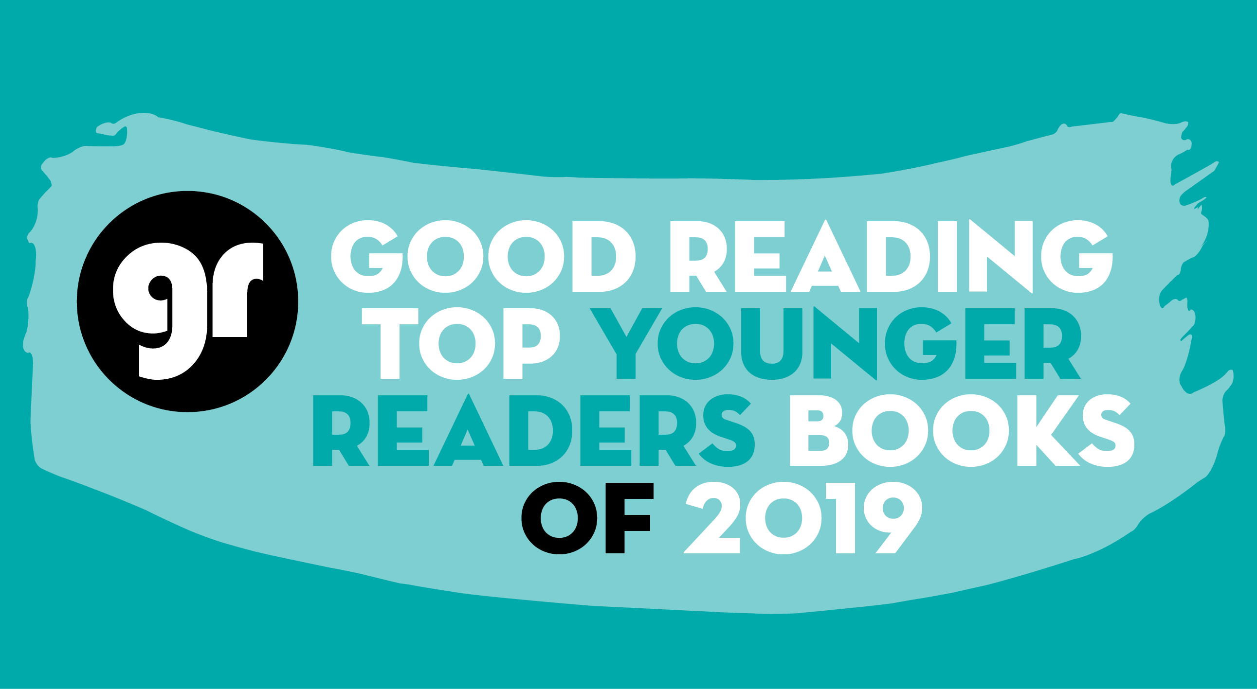 TOP BOOKS YOUNGER readers 2019 Good Reading