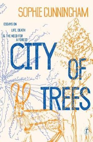 City of Trees by Sophie Cunningham