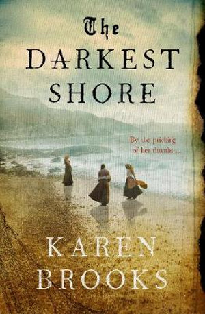 The Darkest Shore by Karen Brooks
